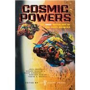 Cosmic Powers The Saga Anthology of Far-Away Galaxies by Adams, John Joseph, 9781481435017