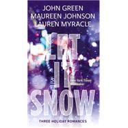 Let It Snow Three Holiday Stories by Green, John; Myracle, Lauren; Johnson, Maureen, 9780147515018