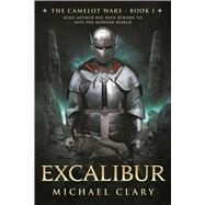 Excalibur by Clary, Michael, 9781618685018
