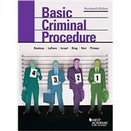 Basic Criminal Procedure by Kamisar, Yale; Lafave, Wayne; Israel, Jerold; King, Nancy; Kerr, Orin, 9781634595018