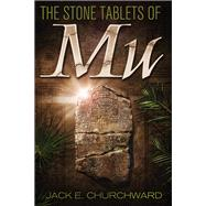 The Stone Tablets of Mu by Churchward, Jack E., 9781940265018