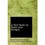 A Text-book on Roofs and Bridges by Merriman, Henry S. Jacoby Mansfield, 9780554875019