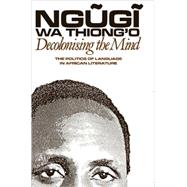 Decolonising the Mind by Wa Thiong'o, Ngugi, 9780852555019