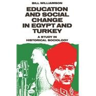 Education and Social Change in Egypt and Turkey by Williamson, Bill, 9781349085019