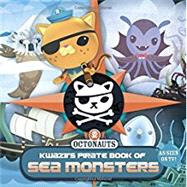 Kwazii's Pirate Book of Sea Monsters by Grosset & Dunlap, 9781101995020