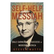 Self-help Messiah by WATTS, STEVEN, 9781590515020