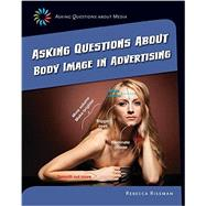 Asking Questions About Body Image in Advertising by Rissman, Rebecca, 9781633625020
