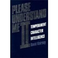 Please Understand Me II : Temperament, Character and Intelligence by Keirsey, David, 9781885705020