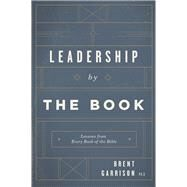 Leadership by the Book by Garrison, Brent, 9781943425020