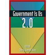 Government is Us 2.0 by Simrell King,Cheryl, 9780765625021