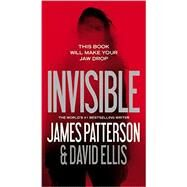 Invisible by Patterson, James; Ellis, David, 9781455585021