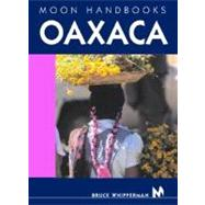 Moon Handbooks Oaxaca by Whipperman, Bruce, 9781566915021