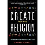 Create Your Own Religion by Bolelli, Daniele, 9781938875021