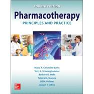 Pharmacotherapy Principles and Practice, Fourth Edition by Chisholm-Burns, Marie; Schwinghammer, Terry; Wells, Barbara; Malone, Patrick; DiPiro, Joseph; Kolesar, Jill; Katz, Michael; Matthias, Kathryn, 9780071835022