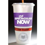 The Spectacular Now by THARP, TIM, 9780375865022