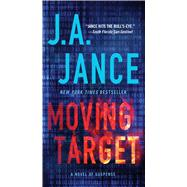 Moving Target A Novel of Suspense by Jance, J.A., 9781476745022