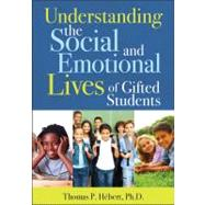 Understanding the Social and Emotional Lives of Gifted Students by Hebert, Thomas P., Ph.D., 9781593635022