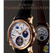 Secrets of Vacheron Constantin : 250 Years of History by COLOGNI, FRANCOFLECHON, DOMINIQUE, 9782080305022