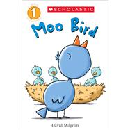 Moo Bird (Scholastic Reader, Level 1) by Milgrim, David, 9780545825023