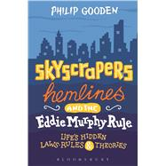 Skyscrapers, Hemlines and the Eddie Murphy Rule Life's Hidden Laws, Rules and Theories by Gooden, Philip, 9781472915023