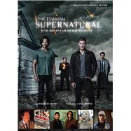 The Essential Supernatural On the Road with Sam and Dean Winchester (Revised and Updated Edition) by Knight, Nicholas; Kripke, Eric, 9781608875023