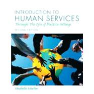 Introduction to Human Services : Through the Eyes of Practice Settings by Martin, Michelle E, 9780205795024