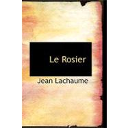 Le Rosier by Lachaume, Jean, 9780554965024