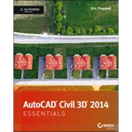 AutoCAD Civil 3D 2014 Essentials Autodesk Official Press by Chappell, Eric, 9781118575024