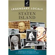 Legendary Locals of Staten Island by Matteo, Thomas W.; Lundrigan, Margaret, 9781467125024