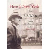 Here Is New York by WHITE, E.B.ANGELL, ROGER, 9781892145024