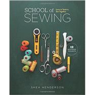 School of Sewing by Henderson, Shea, 9781940655024