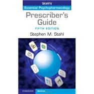 Stahl's Essential Psychopharmacology: The Prescriber's Guide by Stahl, Stephen M., 9781107675025