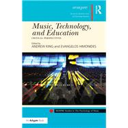 Music, Technology, and Education: Critical Perspectives by King; Andrew, 9781138505025