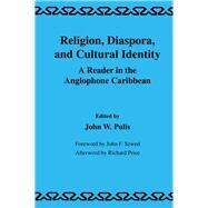 Religion, Diaspora and Cultural Identity: A Reader in the Anglophone Caribbean by Pulis,J.W., 9781138985025