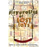 Playground of Lost Toys by Anderson, Colleen; Pflug, Ursula, 9781550965025