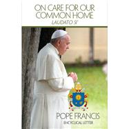 On Care for Our Common Home (Laudato Si) by Pope Francis (Author), 9781601375025