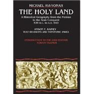The Holy Land: A Historical Geography from the Persian to the Arab Conquest by Avi-Yonah, Michael, 9789652205025