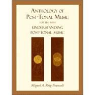 Anthology of Post-Tonal Music by Roig-Francoli, Miguel, 9780073325026