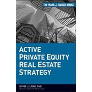 Active Private Equity Real Estate Strategy by Lynn, David J., 9780470485026