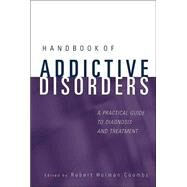 Handbook of Addictive Disorders : A Practical Guide to Diagnosis and Treatment by Coombs, Robert Holman, 9780471235026