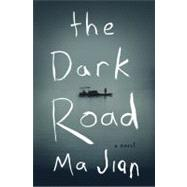 The Dark Road A Novel by Unknown, 9781594205026