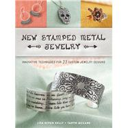 New Stamped Metal Jewelry by Kelly, Lisa Niven; Mccabe, Taryn, 9781632505026