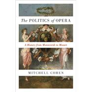 The Politics of Opera by Cohen, Mitchell, 9780691175027