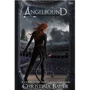 Angelbound by Bauer, Christina, 9780989405027