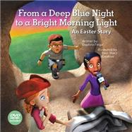 From a Deep Blue Night to a Bright Morning Light by Flegal, Daphna; Four Story Creative, 9781501815027