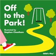 Off to the Park! by Cheetham, Stephen, 9781846435027