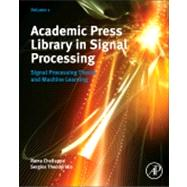 Academic Press' Library in Signal Processing Vol. 1 : Signal Processing Theory, Speech and Acoustic Processing, and Machine Learning