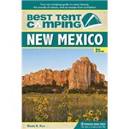 Best Tent Camping: New Mexico Your Car-Camping Guide to Scenic Beauty, the Sounds of Nature, and an Escape from Civilization by Parr, Monte, 9780897325028