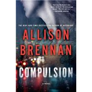 Compulsion by Brennan, Allison, 9781250035028