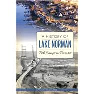 A History of Lake Norman by Mcshane, Chuck, 9781626195028